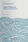 Jean Charcot - L'Homme du Pourquoi-Pas ?