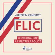 Flic: un journaliste a infiltré la police