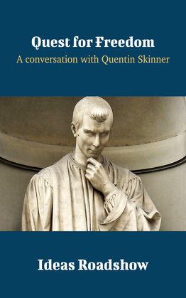 Quest for Freedom - A Conversation with Quentin Skinner