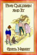 FIVE CHILDREN AND IT - a Children's Adventure Story