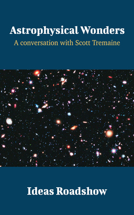 Astrophysical Wonders - A Conversation with Scott Tremaine