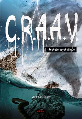 C.R.A.A.V. tome 3: Rechute psychotique
