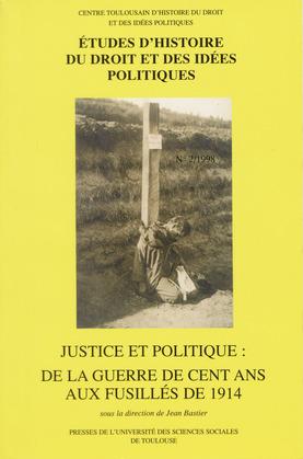 Justice et politique: de la guerre de Cent Ans aux fusillés de1914