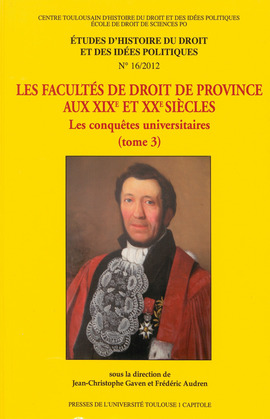 Les Facultés de droit de province aux xixe et xxesiècles. Tome3