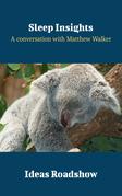 Sleep Insights - A Conversation with Matthew Walker