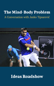 The Mind-Body Problem - A Conversation with Janko Tipsarevic
