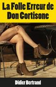 La Folle Erreur de Don Cortisone