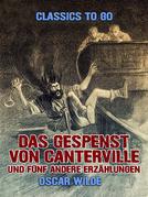 Das Gespenst von Canterville und fünf andere Erzählungen
