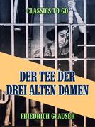 Der Tee der drei alten Damen - Eine Kriminalgeschichte