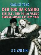 Der Tod im Kasino: Ein Fall für Philo Vance. Kriminalroman aus New York.