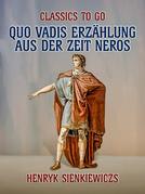 Quo vadis? Erzählung aus der Zeit Neros