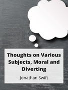 Thoughts on Various Subjects, Moral and Diverting