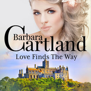 Love Finds The Way (Barbara Cartland's Pink Collection 3)