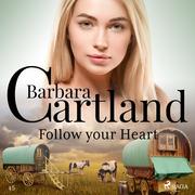 Follow Your Heart (Barbara Cartland's Pink Collection 45)