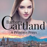 A Princess Prays (Barbara Cartland's Pink Collection 51)
