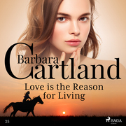Love is the Reason for Living (Barbara Cartland's Pink Collection 25)