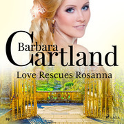 Love Rescues Rosanna (Barbara Cartland's Pink Collection 19)
