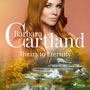 Theirs to Eternity (Barbara Cartland's Pink Collection 15)