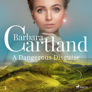 A Dangerous Disguise (Barbara Cartland's Pink Collection 8)