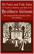 50 Fairy and Folk Tales for Teachers Students and Kids of the Brothers Grimm