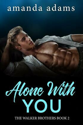 Alone With You: The Walker Brothers, Book 2