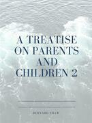 A Treatise on Parents and Children 2