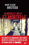 La Rochelle, belle et mortelle