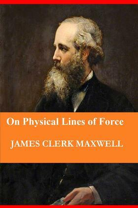 On Physical Lines of Force (In Four Parts)