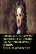 Observations upon the Prophecies of Daniel and the Apocalypse of St John ( Annotated and Translated Edition)