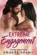 Extreme Engagement: Secret Maneuvers, Book 3