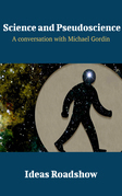 Science and Pseudoscience - A Conversation with Michael Gordin