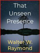 That Unseen Presence