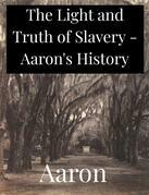 The Light and Truth of Slavery