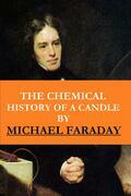 The Chemical History of a Candle ( The Illustrated, New Impression Original Edition)