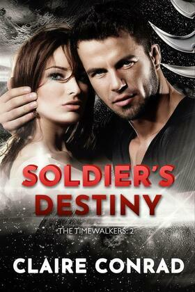 Soldier's Destiny: Timewalkers: 2 (A Paranormal Time Travel Romance)