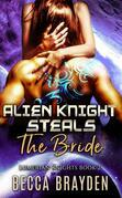 Alien Knight Steals the Bride: Lumerian Knights, Book 2
