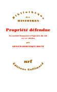 Propriété défendue. La société française à l'épreuve du vol (XIXe - XXe siècles)