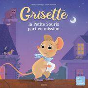 Grisette, la petite souris part en mission !