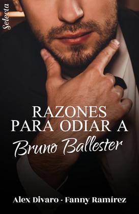 Razones para odiar a Bruno Ballester (Bilogía Bruno Ballester 1)