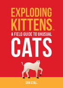 Exploding Kittens: A Field Guide to Unusual Cats