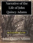 Narrative of the Life of John Quincy Adams