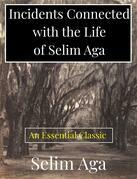 Incidents Connected with the Life of Selim Aga