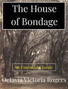 The House of Bondage