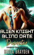 Alien Knight Blind Date Disaster: Lumerian Knights, Book 3