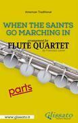 When The Saints Go Marching In - Flute Quartet (parts)