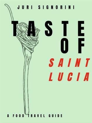 Taste of... Saint Lucia
