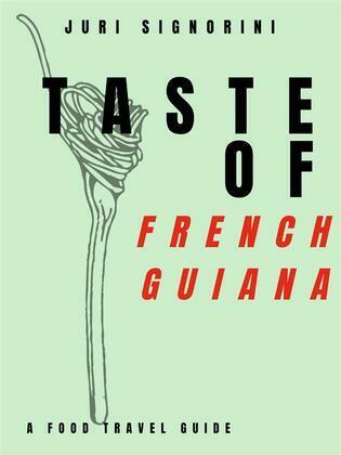 Taste of... French Guiana