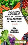 Alimentos Adecuados Para El Control De La Presión Arterial Alta Volumen 1