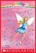Dance Fairies #7: Isabelle the Ice Dance Fairy