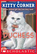 Kitty Corner #3: Duchess